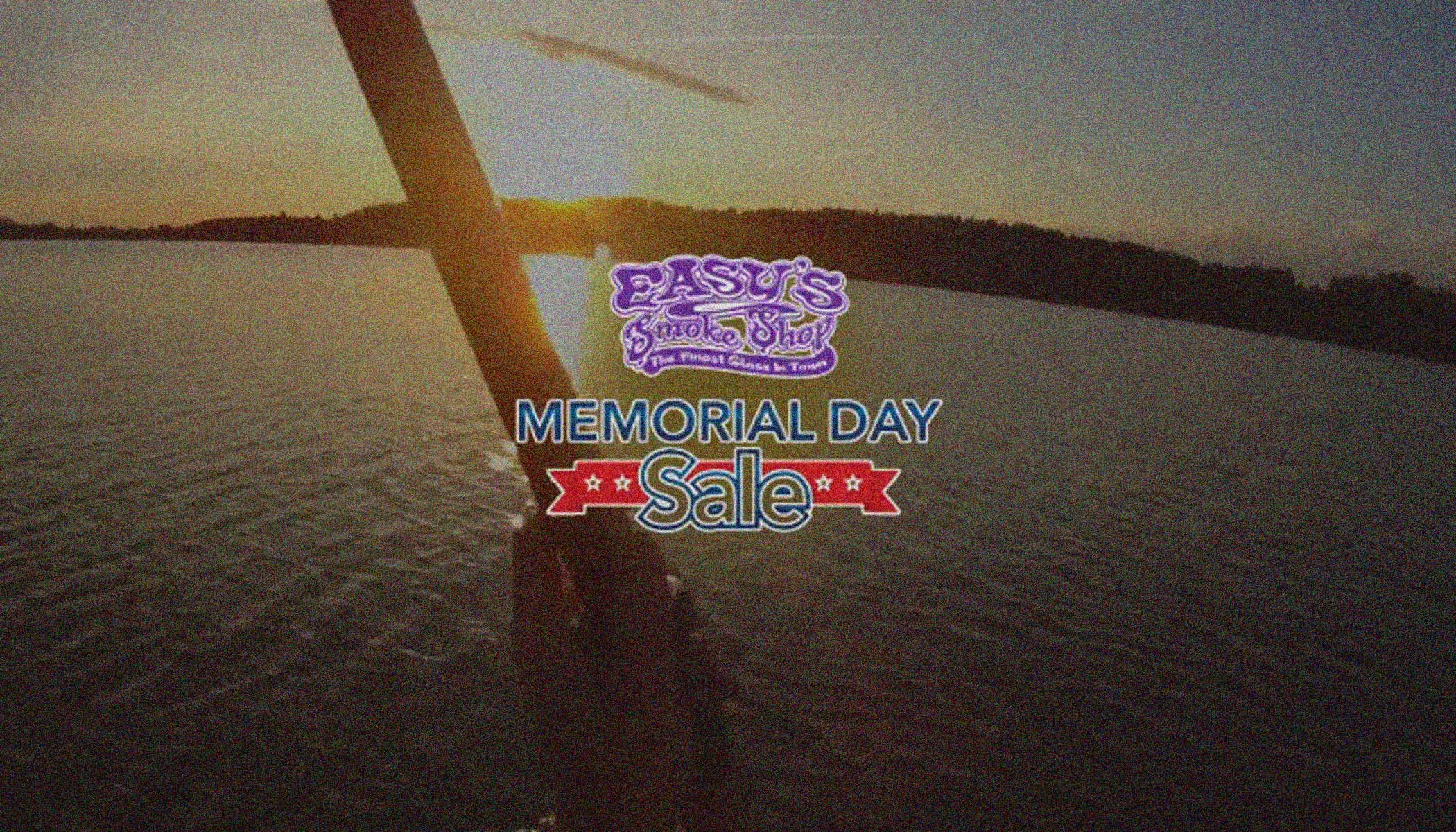 2017 Memorial Day Sale Easys Smoke Shop